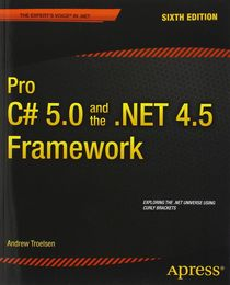 Andrew Troelsen: Pro C# 5.0 and the .NET 4.5 Framework, 6th edition